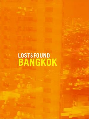 Lost and Found Bangkok  N/A 9781934159217 Front Cover