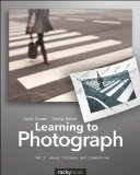 Learning to Photograph Visual Concepts and Composition  2013 9781937538217 Front Cover