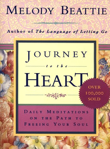 Journey to the Heart Daily Meditations on the Path to Freeing Your Soul  1996 9780062511218 Front Cover