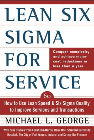 Lean Six Sigma for Service How to Use Lean Speed and Six Sigma Quality to Improve Services and Transactions  2003 edition cover