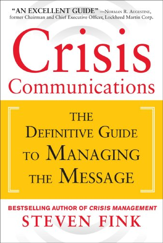 Crisis Communications The Definitive Guide to Managing the Message  2013 edition cover