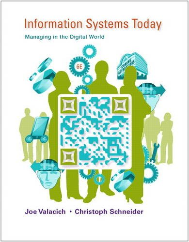 Information Systems Today Managing in the Digital World 6th 2014 edition cover