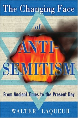 Changing Face of Anti-Semitism From Ancient Times to the Present Day  2008 edition cover