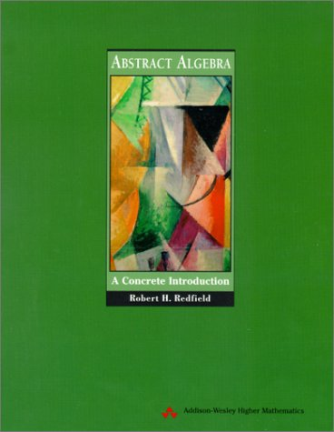 Abstract Algebra A Concrete Introduction  2001 edition cover