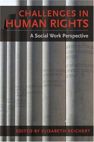 Challenges in Human Rights A Social Work Perspective  2007 9780231137218 Front Cover