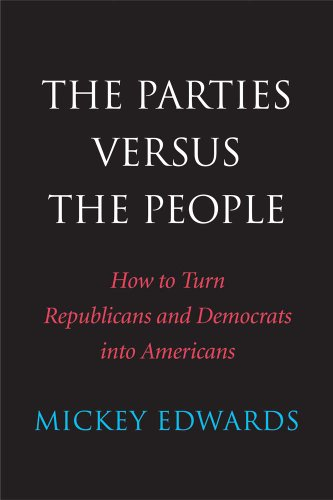 Parties Versus the People How to Turn Republicans and Democrats into Americans  2013 edition cover