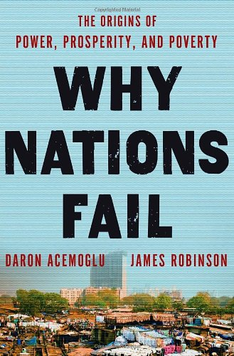 Why Nations Fail The Origins of Power, Prosperity, and Poverty  2012 edition cover