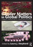 Gender Matters in Global Politics A Feminist Introduction to International Relations 2nd 2014 (Revised) edition cover