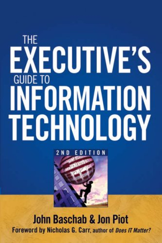 Executive's Guide to Information Technology  2nd 2007 (Revised) edition cover