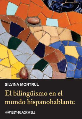 Bilingismo en el Mundo Hispanohablante   2012 9780470657218 Front Cover