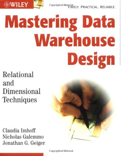 Mastering Data Warehouse Design Relational and Dimensional Techniques  2003 9780471324218 Front Cover