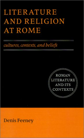 Literature and Religion at Rome Cultures, Contexts, and Beliefs  1998 9780521559218 Front Cover