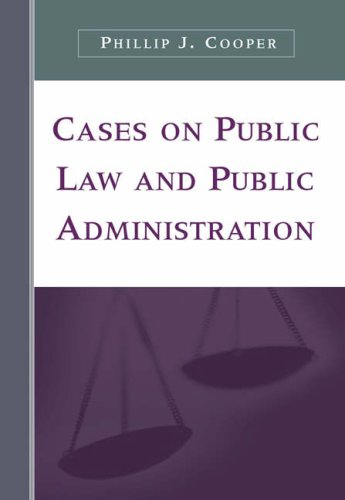 Cases on Public Law and Public Administration   2005 9780534643218 Front Cover