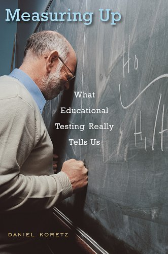 Measuring Up What Educational Testing Really Tells Us  2008 edition cover