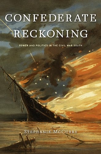Confederate Reckoning Power and Politics in the Civil War South  2010 edition cover
