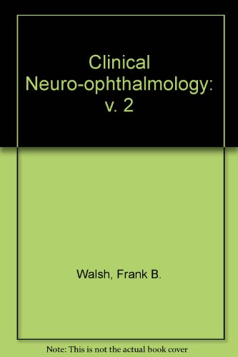 Walsh and Hoyt's Clinical Neuro-Ophthalmology 4th 1985 9780683060218 Front Cover