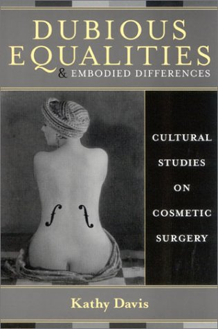 Dubious Equalities and Embodied Differences Cultural Studies on Cosmetic Surgery  2003 9780742514218 Front Cover