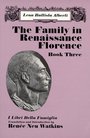 Family in Renaissance Florence I Libri Della Famiglia N/A edition cover