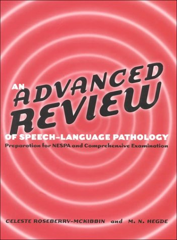 Advanced Review of Speech-language Pathology : Preparation for NESPA and Comprehensive Examination 1st 9780890798218 Front Cover