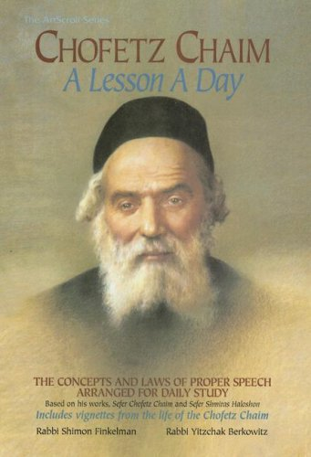 Chofetz Chaim: A Lesson a Day The Concepts and Laws of Proper Speech Arranged for Daily Study  1995 edition cover