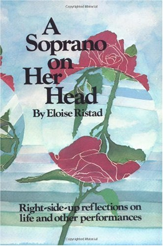 Soprano on Her Head : Right-Side-up Reflections on Life - and Other Performances  1982 edition cover