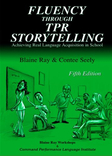 Fluency Through TPR Storytelling 2nd 1998 (Teachers Edition, Instructors Manual, etc.) edition cover