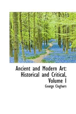Ancient and Modern Art : Historical and Critical, Volume I  2009 edition cover