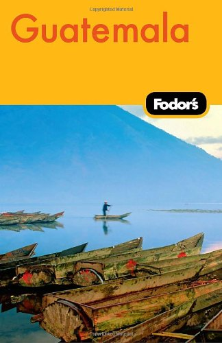 Fodor's Guatemala, 2nd Edition  2nd 2010 9781400004218 Front Cover
