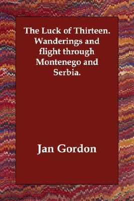 Luck of Thirteen Wanderings and Flight N/A 9781406833218 Front Cover