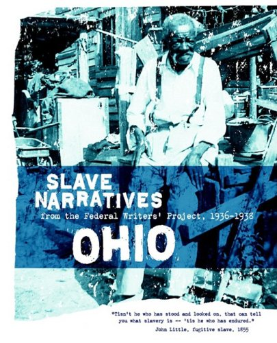Ohio Slave Narratives Slave Narratives from the Federal Writers' Project 1936-1938 N/A 9781557090218 Front Cover
