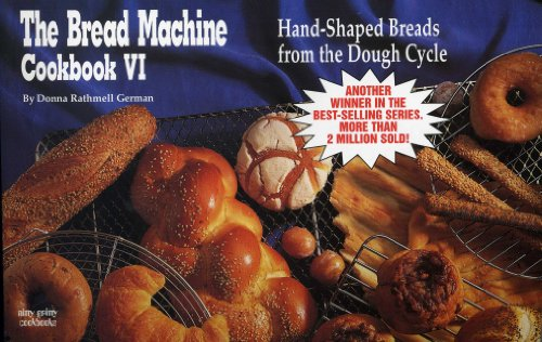 Bread Machine Cookbook VI Hand-Shaped Breads from the Dough Cycle N/A 9781558671218 Front Cover