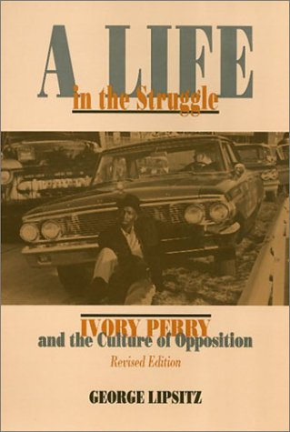 Life in the Struggle Ivory Perry and the Culture of Opposition 2nd 1995 (Revised) edition cover