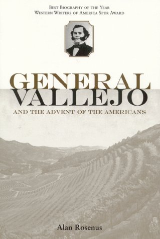 General Vallejo and the Advent of the Americans  N/A 9781890771218 Front Cover