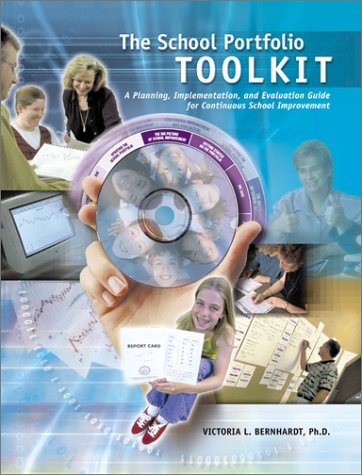 School Portfolio Toolkit A Planning, Implementation, and Evaluation Guide for Continuous School Improvement  2002 9781930556218 Front Cover
