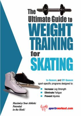 Ultimate Guide to Weight Training for Skating  N/A 9781932549218 Front Cover