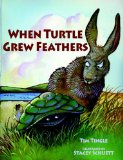 When Turtles Grew Feathers A Tale from the Choctaw Nation N/A edition cover