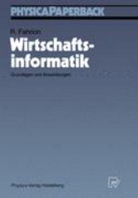 Wirtschaftsinformatik Grundlagen und Anwendungen  1989 9783790804218 Front Cover