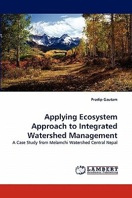 Applying Ecosystem Approach to Integrated Watershed Management N/A 9783843351218 Front Cover