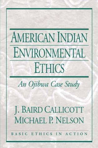 American Indian Environmental Ethics An Ojibwa Case Study  2004 edition cover