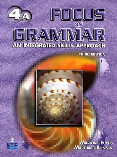 Focus on Grammar 4 An Integrated Skills Approach 3rd 2006 9780131939219 Front Cover