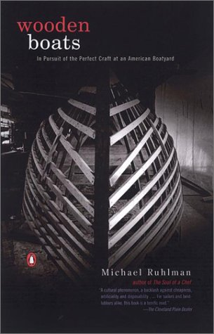 Wooden Boats In Pursuit of the Perfect Craft at an American Boatyard Reprint 9780142001219 Front Cover