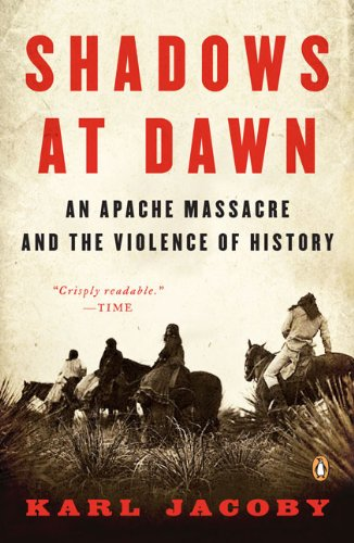 Shadows at Dawn An Apache Massacre and the Violence of History  2009 edition cover