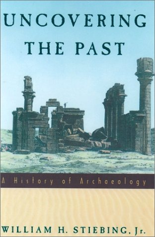 Uncovering the Past A History of Archaeology  1994 (Reprint) edition cover