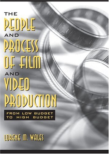 People and Process of Film and Video Production From Low Budget to High Budget  2005 edition cover