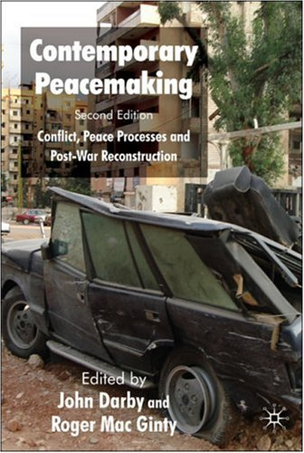 Contemporary Peacemaking Conflict, Peace Processes and Post-War Reconstruction 2nd 2008 (Revised) edition cover