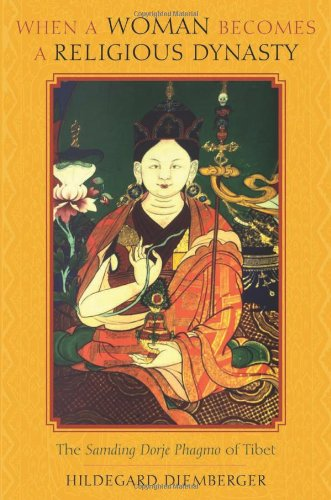 When a Woman Becomes a Religious Dynasty The Samding Dorje Phagmo of Tibet  2014 edition cover