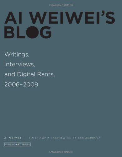 Ai Weiwei's Blog Writings, Interviews, and Digital Rants, 2006-2009  2011 edition cover