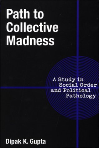 Path to Collective Madness A Study in Social Order and Political Pathology  2001 edition cover