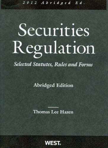 Securities Regulation, Selected Statutes, Rules and Forms, 2012 Abridged  2011 9780314275219 Front Cover
