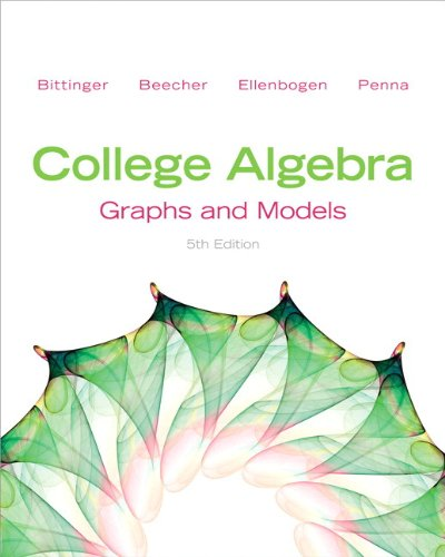 College Algebra Graphs and Models and Graphing Calculator Manual 5th 2013 (Revised) edition cover
